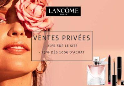 Ventes privées Lancôme 2018